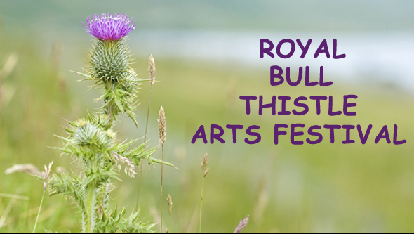 Royal Bull Thistle Arts Festival